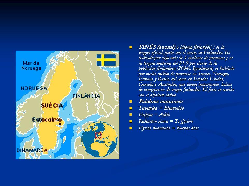 FINÉS (suomi) o idioma finlandés[ ] es la lengua oficial, junto con el sueco, en Finlandia. Es hablado por algo más de 5 millones de personas y es la lengua materna del 91,9 por ciento de la población finlandesa (2004). Igualmente, es hablado por medio millón de personas en Suecia, Noruega, Estonia y Rusia, así como en Estados Unidos, Canadá y Australia, que tienen importantes bolsas de inmigración de origen finlandés. El finés se escribe con el alfabeto latino